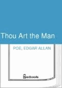 Thou Art the Man - Edgar Allan Poe - ebook