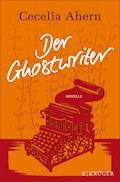 Der Ghostwriter - Cecelia Ahern - E-Book
