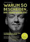 Warum so bescheiden, Ihr Handwerker? - Jürgen Ruckdeschel - E-Book