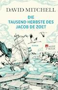 Die tausend Herbste des Jacob de Zoet - David Mitchell - E-Book + Hörbüch