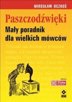Paszczodzwięki. Mały poradnik dla wielkich mówców - Mirosław Oczkoś - ebook