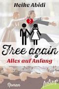 Free again - alles auf Anfang - Heike Abidi - E-Book