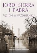 Pięć dni w październiku - Jordi Sierra i Fabra - ebook