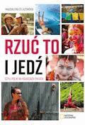 Rzuć to i jedź, czyli Polki na krańcach świata - Magdalena Żelazowska - ebook
