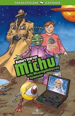 Michu oraz Wszechgalaktyczny Sylwester - Robert Starzec - ebook