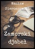 Zamorski djabeł - Wacław Sieroszewski - ebook