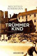 Trümmerkind - Mechtild Borrmann - E-Book