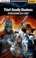 "Thief: Deadly Shadows - poradnik do gry - Piotr ""Zodiac"" Szczerbowski - ebook"