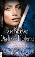 Stadt der Finsternis - Die Früchte der Unsterblichkeit - Ilona Andrews - E-Book