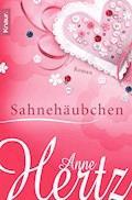 Sahnehäubchen - Anne Hertz - E-Book