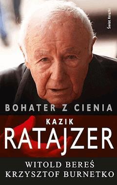 Bohater z cienia. Kazik Ratajzer - Witold Bereś - ebook