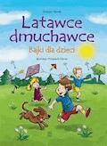 Latawce dmuchawce. Bajki dla dzieci - Grażyna Nowak - ebook