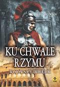 Ku chwale Rzymu. Wojownicy Imperium - Ross Cowan - ebook