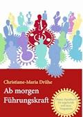 Ab morgen Führungskraft - Christiane-Maria Drühe - E-Book