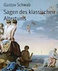 Sagen des klassischen Altertums - Gustav Schwab - E-Book