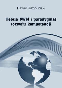 Teoria PWM i paradygmat rozwoju kompetencji - Paweł Kazibudzki - ebook