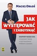 Jak występować i zabłysnąć - Maciej Orłoś - ebook + audiobook