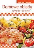 Domowe obiady. Szybkie i zdrowe - Marta Krawczyk - ebook
