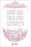 Stadt aus Trug und Schatten - Mechthild Gläser - E-Book