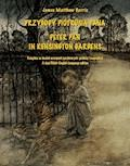 Przygody Piotrusia Pana. Peter Pan in Kensington Gardens - James Matthew Barrie - ebook