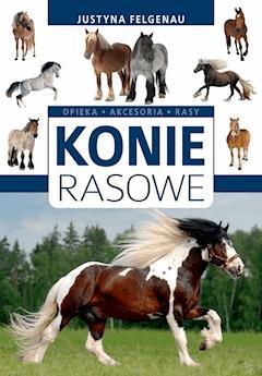 Konie rasowe - Justyna Felgenau - ebook