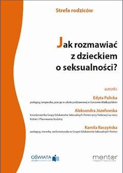 Jak rozmawiać z dzieckiem o seksualności? - Edyta Palicka - ebook