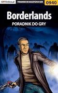 "Borderlands - poradnik do gry - Michał ""Wolfen"" Basta - ebook"