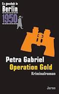 Operation Gold - Petra Gabriel - E-Book