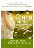 Ciąża czy stan błogosławiony? - Emilia Lichtenberg-Kokoszka, Ewa Janiuk, Jerzy Dzierżanowski - ebook