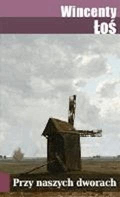 Przy naszych dworach - Wincenty Łoś - ebook