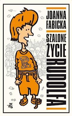 Szalone życie Rudolfa - Joanna Fabicka - ebook