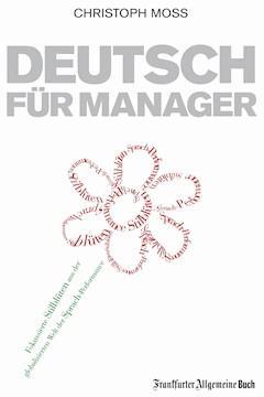 Deutsch für Manager - Christoph Moss - E-Book