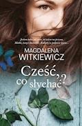 Cześć, co słychać? - Magdalena Witkiewicz - ebook