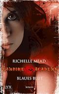 Vampire Academy - Blaues Blut - Richelle Mead - E-Book