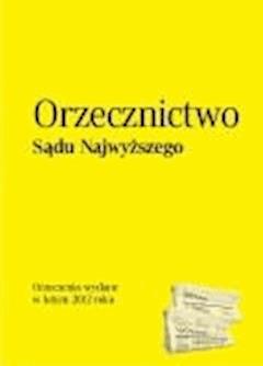 Orzecznictwo Sądu Najwyższego - luty 2012 - Opracowanie zbiorowe - ebook