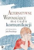 Alternatywne i wspomagające metody komunikacji - Jacek Błeszyński - ebook