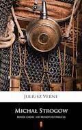 Michał Strogow. Kurier carski – od Moskwy do Irkucka - Juliusz Verne - ebook