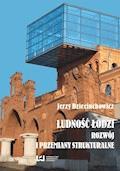 Ludność Łodzi – rozwój i przemiany strukturalne - Jerzy Dzieciuchowicz - ebook