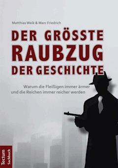 Der größte Raubzug der Geschichte - Matthias Weik - E-Book