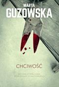 Chciwość - Marta Guzowska - ebook