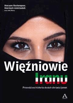 Więźniowie Iranu - Maryam Rostampour, Marziyeh Amirizadeh, John Perry - ebook