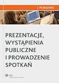 Prezentacje, wystąpienia publiczne i prowadzenie spotkań - Monika Leśnikowska-Marciniak, Małgorzata Sidor-Rządkowska - ebook