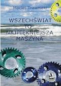 Wszechświat to najpiękniejsza maszyna - Maciej Trawnicki - ebook