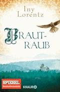 Brautraub - Iny Lorentz - E-Book