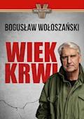 Wiek Krwi - Bogusław Wołoszański - ebook