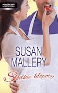 Słodkie kłopoty - Susan Mallery - ebook
