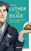 Luther für Eilige - Fabian Vogt - E-Book
