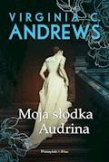 Moja słodka Audrina - Virginia C. Andrews - ebook