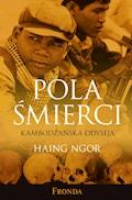 Pola śmierci. Kambodżańska odyseja - Haing Ngor - ebook