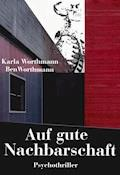Auf gute Nachbarschaft - Ben Worthmann - E-Book